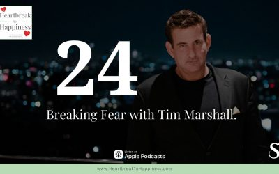 Ep 24: Is Your FEAR of Rejection Destroying A Healthy Future Relationship? Breaking Fear with Tim Marshall